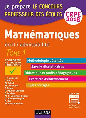 Mathématiques - Professeur des écoles - Ecrit / admissibilité - CRPE 2018 : TOME 1 (Je prépare)