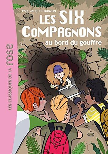 Les Six Compagnons 04 - Les Six Compagnons au bord du gouffre par Paul-Jacques Bonzon
