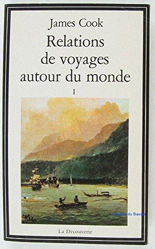 RELATIONS DE VOYAGES AUTOUR DU MONDE. Tome 1