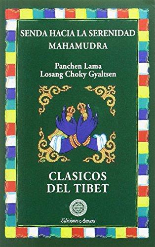 Senda hacia la serenidad Mahamudra. Clásicos del Tibet (CLASICOS DEL TIBET)