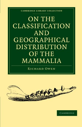 On the Classification and Geographical Distribution of the Mammalia (Cambridge Library Collection - Zoology)