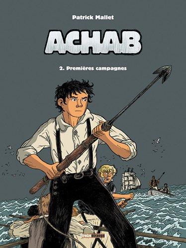 Achab, Tome 2 : Premières campagnes
