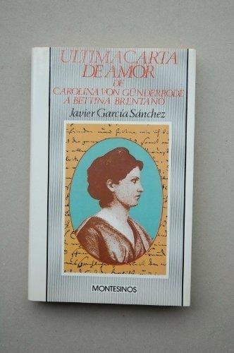 Última carta de amor de Carolina Von Günderrode a Bettina Brentano