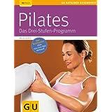 Pilates. Das Drei-Stufen-Programm