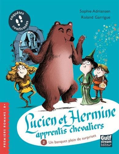 Lucien et Hermine, apprentis chevaliers - tome 2 Un banquet plein de surprises (2)