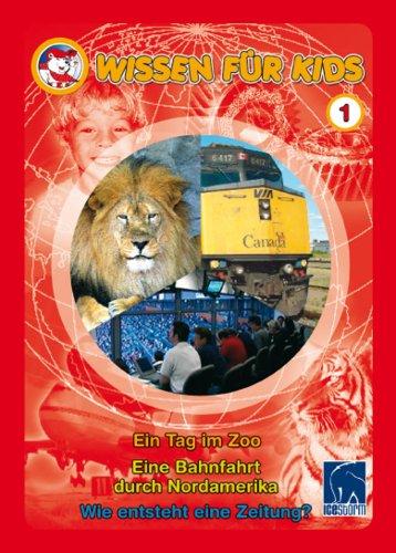 Wissen für Kids 1 (3 DVDs) Ein Tag im Zoo/Eine Bahnfahrt durch Nordamerika/Wie entsteht eine Zeitung