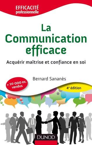 La communication efficace : Acquérir maîtrise et confiance en soi