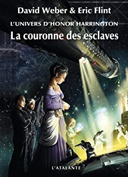 La Couronne des esclaves: Honor Harrington Universe - Wages of Sin, T1 par [Weber, David, Flint, Eric]