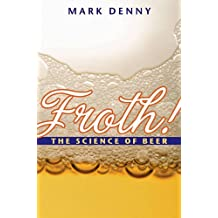 Froth! – The Science of Beer