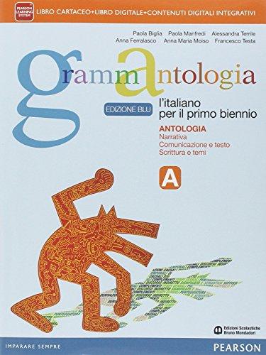 Grammantologia. Con Grammatica. Ediz. blu. Per le Scuole superiori. Con e-book. Con espansione online: 1
