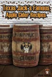 Best Hard Ciders - Texas Jack's Famous Apple Cider Recipes: Review