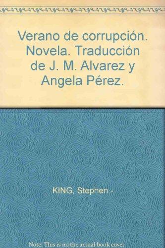 Verano de corrupción. Novela. Traducción de J. M. Alvarez y Angela Pérez....