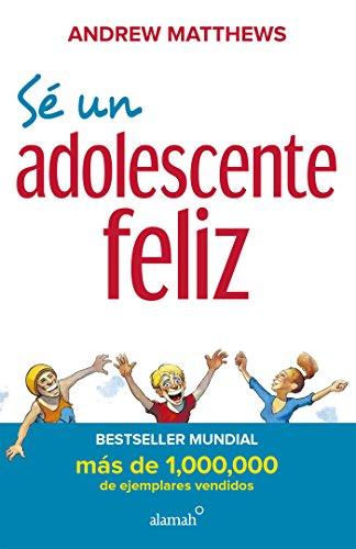 Sé un adolescente feliz (nueva edición)
