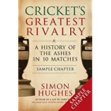Cricket's Greatest Rivalry: A History of the Ashes in 10 Matches (English Edition)