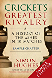 Cricket's Greatest Rivalry: FREE SAMPLER A History of the Ashes in 10 Matches