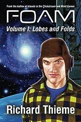 Foam: Volume 1 Lobes and Folds