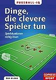 Fußball-IQ - Dinge, die clevere Spieler tun: Spielsituationen richtig lösen