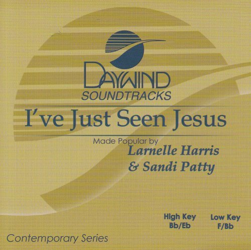 I've Just Seen Jesus [Accompaniment/Performance Track] by Made Popular By: Larnelle Harris & Sandi Patty