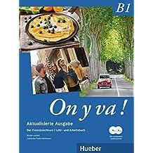 On y va ! B1 – Aktualisierte Ausgabe: Der Französischkurs / Lehr- und Arbeitsbuch mit komplettem Audiomaterial