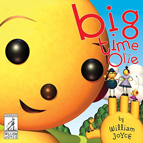 Big Time Olie (The World of William Joyce) (English Edition)