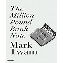 The Million Pound Bank Note (Annotated) (English Edition)