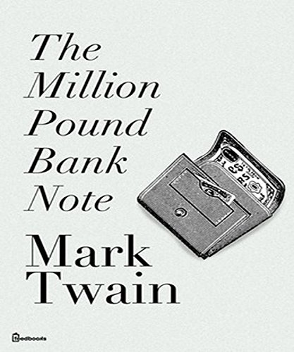 one million pound bank note The one million pound bank note audiobook, by mark twain when the young american, henry adam accidentally finds himself alone and penniless in london, he unwittingly becomes the subject of an astounding bet between two brothers.