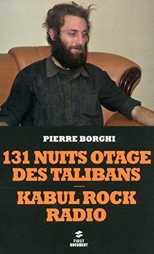 131 nuits otage des talibans – Kabul Rock Radio par Pierre BORGHI