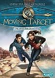 Moving Target, Die Spur der Gejagten - Christina Diaz Gonzalez