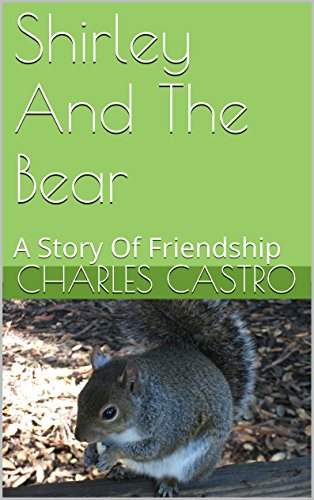 Shirley And The Bear: A Story Of Friendship