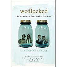 Wedlocked: The Perils of Marriage Equality (Sexual Cultures (Hardcover))