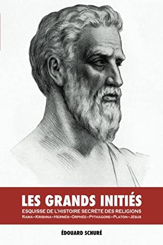 L Histoire Secrete - Les Grands Initiés : Esquisse de l'Histoire