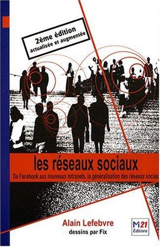 Les Réseaux sociaux 2ème Ed. par Alain Lefebvre