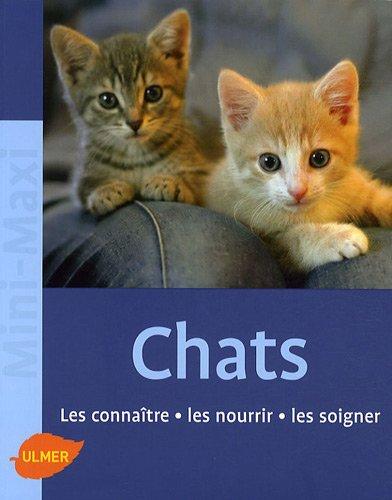 Les Chats. Les connaître, les nourrir, les soigner par Birgit Gollmann