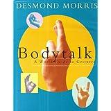 Bodytalk: A World Guide to Gestures