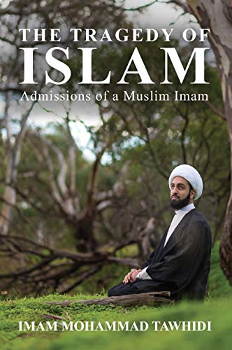 The Tragedy of Islam: Admissions of a Muslim Imam (English Edition)