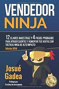 venta: Vendedor Ninja, 12 Claves Maestras y 4 Pasos Probados Para Atraer Clientes Y Aum...