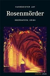 Rosenmörder (Oberbayern Krimi)