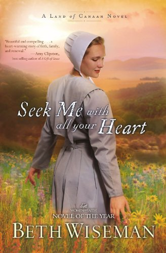 Seek Me With All Your Heart A Land Of Canaan Novel