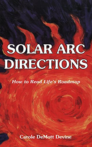 Solar Arc Directions: How to Read Life's Roadmap (English Edition)