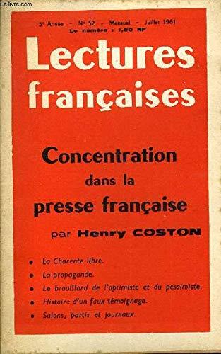 LECTURES FRANCAISES N° 52 - CONCENTRATION DANS LA PRESSE FRANCAISE PAR HENRY COSTON, LA CHARENTE LIBRE, LA PROPAGANDE, LE BROUILLARD DE L'OPTIMISTE ET DU PESSIMISTE, HISTOIRE D'UN FAUX TEMOIGNAGE, SALONS, PARTIS ET JOURNAUX