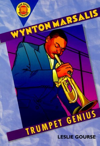Wynton Marsalis: Trumpet Genius (Book Report Biographies) by Leslie Gourse (2000-03-01)