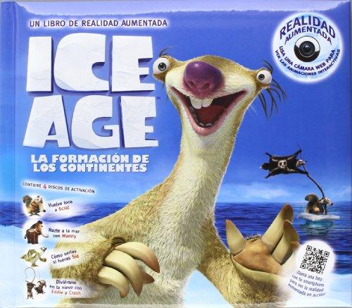 ICE AGE. La formación de los continentes (Larousse - Infantil / Juvenil - Castellano - A Partir De 8 Años - Libros De Realidad Aumentada) por Aa.Vv.