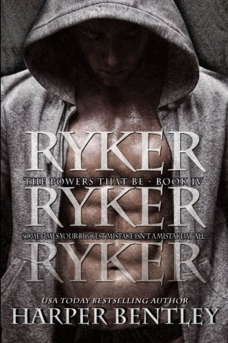 Ryker: Volume 4 (The Powers That Be)