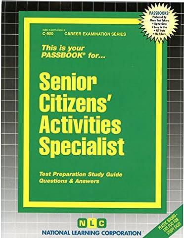 Senior Citizens' Activities Specialist (Career Examination Series : C-900)