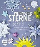 Weihnachtssterne? Gerne!: Fröbelsterne, Origami und Sterne aus Butterbrotpapiertüten falten - Ina Mielkau