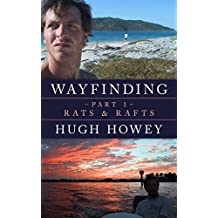 Wayfinding Part 1: Rats and Rafts (Kindle Single)