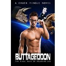 Buttageddon: The Final Days Of Pounding Ass by Dr. Chuck Tingle (2015-08-29)