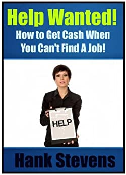Help Wanted: How to Get Cash When You Can