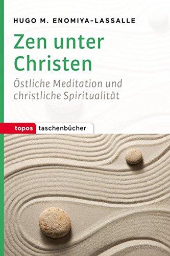 Zen unter Christen: Östliche Meditation und christliche Spiritualität (Topos Taschenbücher)