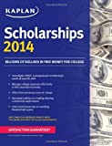 Kaplan Scholarships 2014 (Kaplan Test Prep) 1st by Kaplan, Reference Service Press (2013) Paperback